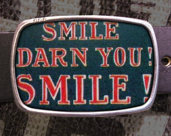Smile Darn You Belt Buckle, Vintage Inspired 550